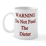 Warning do not feed the dieter Mug