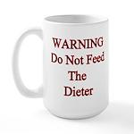 Warning do not feed the dieter Large Mug