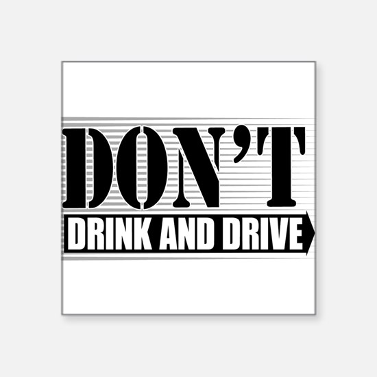 "Dont-Drink--Drive-4-[Conv.jpg Square Sticker 3"" x"