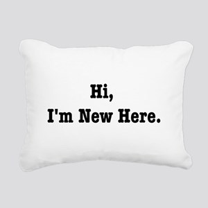 Hi, Im New Here. Rectangular Canvas Pillow