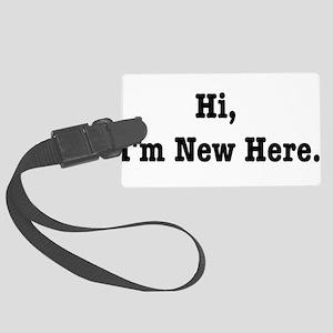 Hi, Im New Here. Large Luggage Tag
