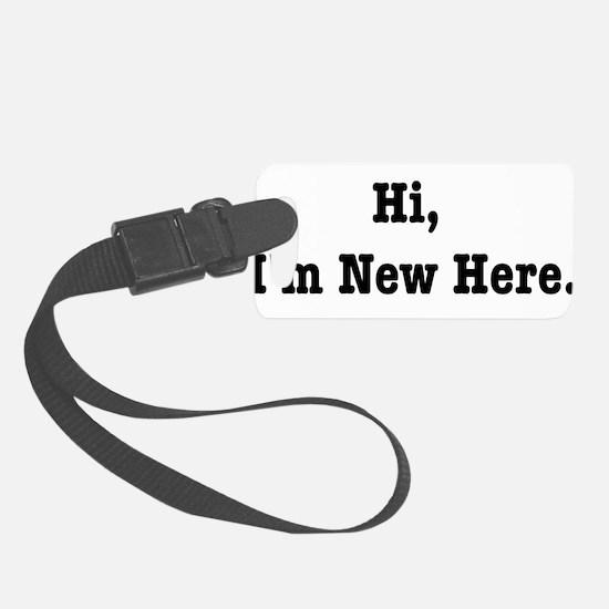 Hi, Im New Here. Luggage Tag