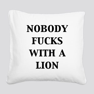 nobody-fucks-with-a-lion Square Canvas Pillow