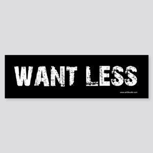 Want Less Black Bumper Sticker