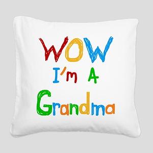 WOW I'm a Grandma Square Canvas Pillow