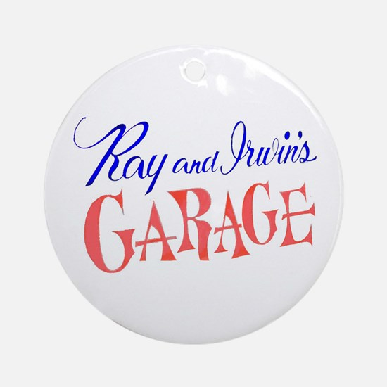Ray and Irwin's Garag Ornament (Round)