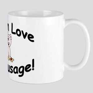 """Women Love My Sausage!"" Mug"