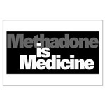 Methadone is Medicine Poster