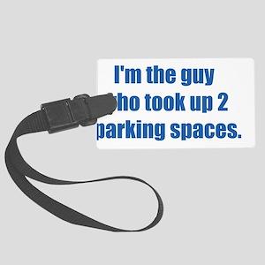 ITG...took 2 parking spaces. Large Luggage Tag
