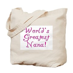 World's Greatest Nana! Tote Bag