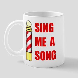 SING ME A SONG Mug
