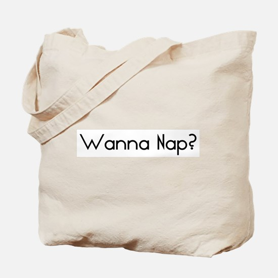 Wanna Nap? Tote Bag