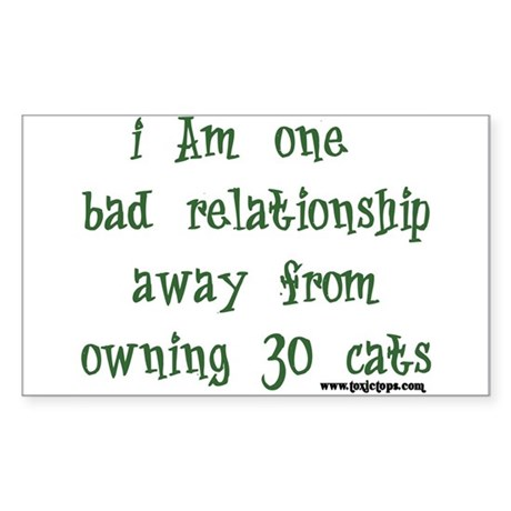 One Bad Relationship Away Rectangle Sticker