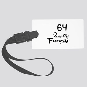 64 Really Funny Birthday Designs Large Luggage Tag