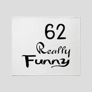 62 Really Funny Birthday Designs Throw Blanket