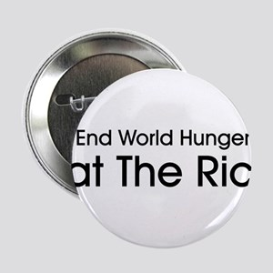 "End World Hunger, Eat the Rich 2.25"" Button"