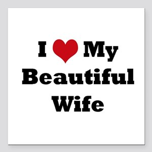 """I love my beautiful wife Square Car Magnet 3"""" x 3"""""""