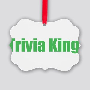 trivia king Picture Ornament