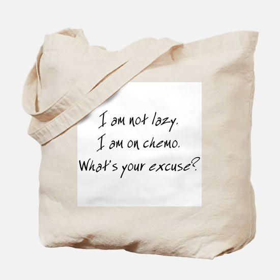 I am not Lazy. I am on chemo. Tote Bag