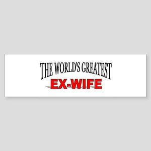 """The World's Greatest Ex-Wife"" Bumper Sticker"