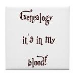Genealogy It's In My Blood Tile Coaster