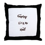 Genealogy It's In My Blood  Throw Pillow