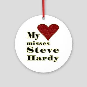 Heart Misses Steve Hardy Ornament (Round)