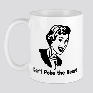 Don't Poke the Bear! Mug