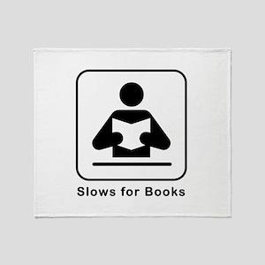 Slows for Books Throw Blanket