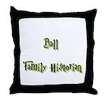 Ball Family Historian  Throw Pillow