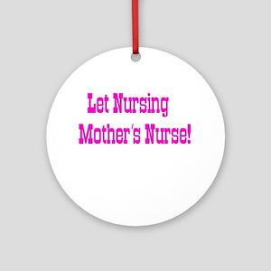 Let Nursing Mothers Nurse Christmas Ornament