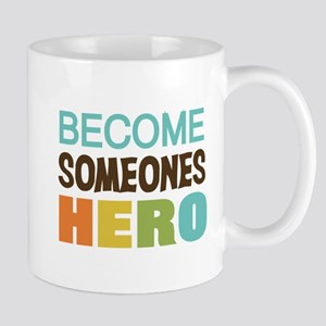 Become Someones Hero Mug