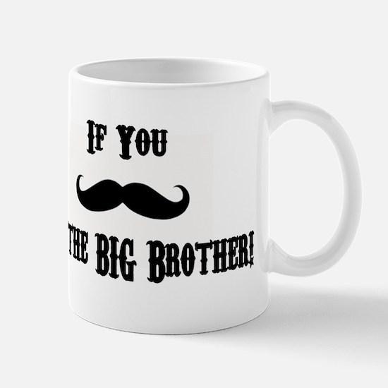 If You Mustache I'm the Big Brother Mug