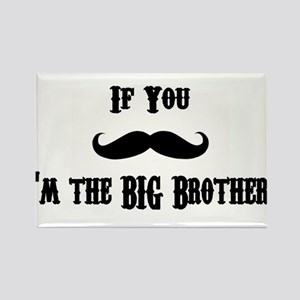 If You Mustache I'm the Big Brother Rectangle Magn