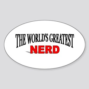 """The World's Greatest Nerd"" Oval Sticker"
