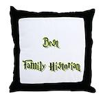 Best Family Historian  Throw Pillow