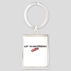 Say Something Cute Portrait Keychain