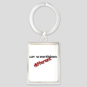 Say Something Different Portrait Keychain