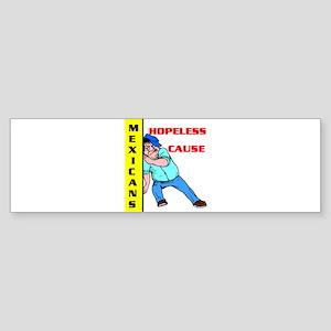 HOPELESS CAUSE Bumper Sticker
