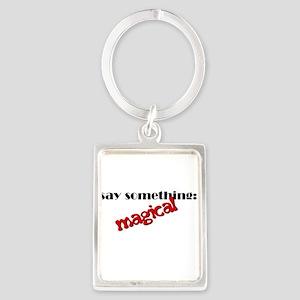 Say Something Magical Portrait Keychain