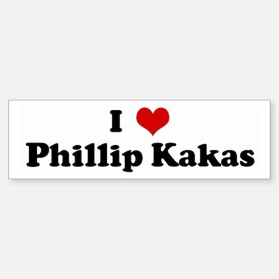 I Love Phillip Kakas Bumper Bumper Bumper Sticker
