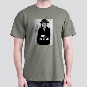 Born to Kvetch Dark T-Shirt