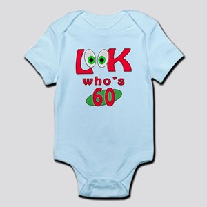 Look who's 60 ? Infant Bodysuit