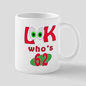 Look who's 62 ? Mug