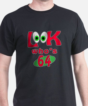 Look who's 64 ? T-Shirt