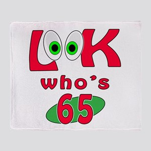 Look who's 65 ? Throw Blanket