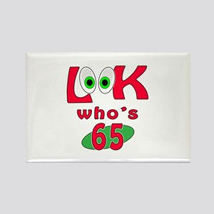 Look who's 65 ? Rectangle Magnet
