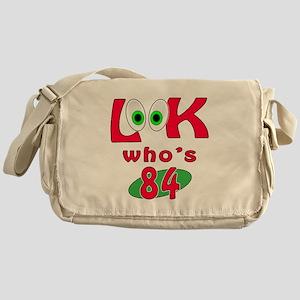 Look who's 84 ? Messenger Bag