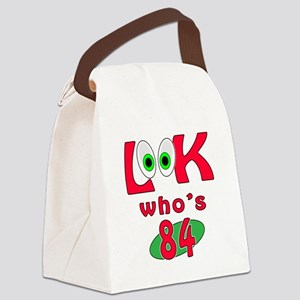 Look who's 84 ? Canvas Lunch Bag