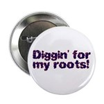 Diggin' for my roots Button